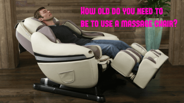 Is There A Massage Chair Age Limit